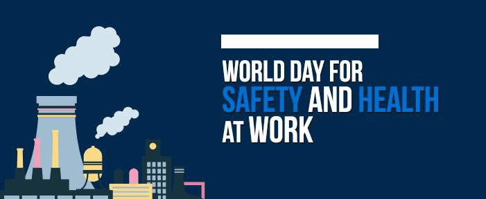 Παγκόσμια Ημέρα για την Υγεία και την Ασφάλεια στην Εργασία